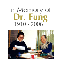 In Memory of Dr. Fung, 1910 - 2006
